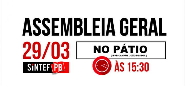 Assembleia Geral 29/03 – às 15:30. No IFPB campus João Pessoa. Confira a pauta.
