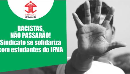 SINASEFE NACIONAL manifesta solidariedade aos estudantes do IFMA que sofreram ataques racistas no IFF